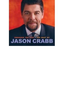 Through The Fire: Best Of Jason Crabb