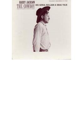 Cowboy: His Songs, Ballads And Brag Talk