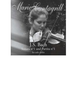 無伴奏ヴァイオリンのためのソナタ第1番、パルティータ第1番 カンタグリル