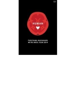 FUKUYAMA MASAHARU WE'RE BROS. TOUR 2014 HUMAN