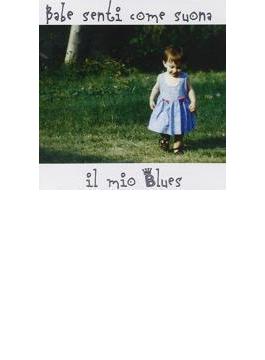 Babe Senti Come Suona Il Mio Blues