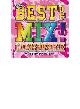 Best Of Mix!-catchy Pop Style- Mixed By Dj Hiroki