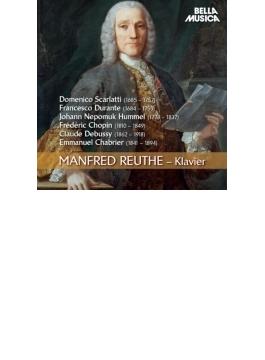 Manfred Reuthe: D.scarlatti, Durante, Hummel, Chopin, Debussy, Chabrier