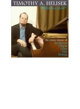 Timothy A.helisek: Moonlight-beethoven, Chopin, Glass, Paet, Helisek