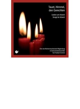 Tauet Himmel, Den Gerechten: Songs For Advent: Regensburg Kirchenmusikschule Cho