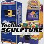 Techno sculpture