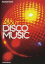 ALL ABOUT DISCO MUSIC