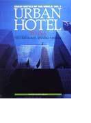 Great hotels of the world Vol.3 Urban hotel in U.S.A