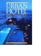 Great hotels of the world Vol.4 Urban hotel from Asia to Europe