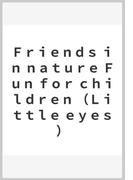 Friends in nature Fun for children (Little eyes)