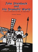 John Steinbeck and his dramatic world A study of his dramatized life,works,and adapted works
