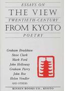 The view from Kyoto Essays on twentieth‐century poetry