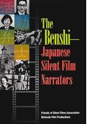 活動弁士 The benshi 無声映画と珠玉の話芸 Japanese silent film narrators 英語版
