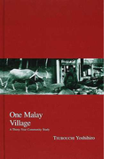 One Malay village A thirty‐year community study (Kyoto area studies on Asia)