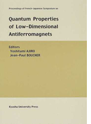 Proceedings of French‐Japanese symposium on quantum properties of low‐dimensional antiferromagnets