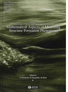 Mathematical aspects of modelling structure formation phenomena Proceedings of the second Polish‐Japanese days on (Gakuto international series Mathematical sciences and applications)