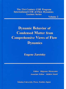 Dynamic behavior of condensed matter from comprehensive views of flow dynamics (The 21st century COE program international COE of flow dynamics lecture series)