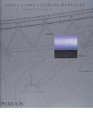 レンゾ・ピアノ・ビルディング・ワークショップ 全作品集 Volume3
