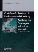 Cost‐Benefit Analysis of Environmental Goods by Applying the Contingent Valuation Method Some Japanese Case Studies