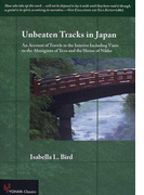 Unbeaten Tracks in Japan An Account of Travels in the Interior Including Visits to the Aborigines of Yezo and the Shrine of Nikko (YOHAN Classics)