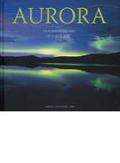 AURORA オーロラの空 (SEISEISHA PHOTOGRAPHIC SERIES)
