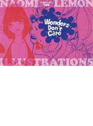 Wonders Don't Care ナオミ・レモン作品集 since 1995〜2006