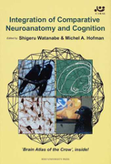 Integration of Comparative Neuroanatomy and Cognition (Series of Centre for Integrated Research on the Mind)