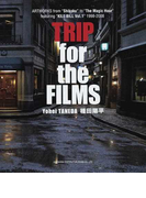 """TRIP for the FILMS ARTWORKS from""""Shikoku""""to""""The Magic Hour""""featuring""""KILL BILL Vol.1""""1998−2008"""
