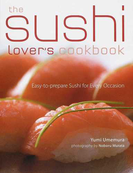 the sushi lover's cookbook Easy‐to‐prepare Sushi for Every Occasion