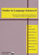 Studies in Language Sciences Papers from the Eighth Annual Conference of the Japanese Society for Language Sciences 8