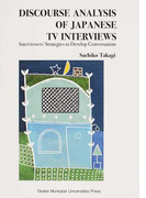 DISCOURSE ANALYSIS OF JAPANESE TV INTERVIEWS Interviewers' Strategies to Develop Conversations