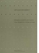 Managing Sustainability and Creativity:Urban Management in Europe and Japan (URP GCOE DOCUMENT)