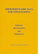 THERMODYNAMIC DATA FOR STEELMAKING