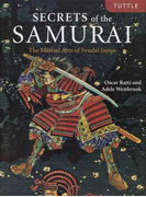 SECRETS of the SAMURAI The Martial Arts of Feudal Japan