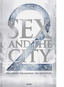 SEX AND THE CITY 2 THE STORIES.THE FASHION.THE ADVENTURE.