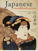 Japanese woodblock prints ARTISTS,PUBLISHERS AND MASTERWORKS 1680−1900 浮世絵