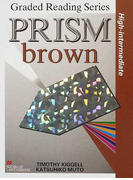 PRISM 英文読解への多角的アプローチ Book9 Brown (Graded Reading Series)