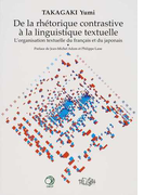 De la rhétorique contrastive à la linguistique textuelle L'organisation textuelle du français et du japonais