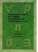 Constructive Logics for Program Correctness and Verification Revised Edition