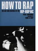 HOW TO RAP 104人のラッパーが教えるラップの神髄