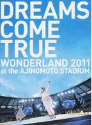 DREAMS COME TRUE WONDERLAND 2011 at the AJINOMOTO STADIUM OFFICIAL PHOTOBOOK史上最強の移動遊園地