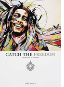 CATCH THE FREEDOM ONE LOVE