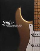 フェンダー大名鑑 1946〜1970 写真でたどるヴィンテージ・ギターとアート・ワーク