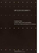 Creating Cities;Culture,Space and Sustainability The 1st City,Culture and Society(CCS)Conference (URP GCOE DOCUMENT)