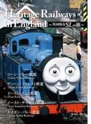 Heritage Railways in England~英国保存SLの旅~vol.9