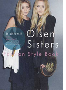 Olsen Sisters Fashion Style Book It sisters!!Ashley Mary‐Kate (MARBLE BOOKS Love Fashionista)(MARBLE BOOKS)
