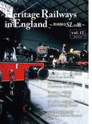 Heritage Railways in England~英国保存SLの旅~vol.12