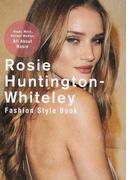 ロージー・ハンティントン=ホワイトレイ ファッションスタイルブック Angel,Muse,Hottest Woman,All About Rosie (MARBLE BOOKS Love Fashionista)