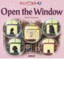 Open the Window (チャンツde絵本)
