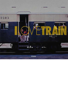 I LOVE TRAIN (アジア・レイル・ライフ)